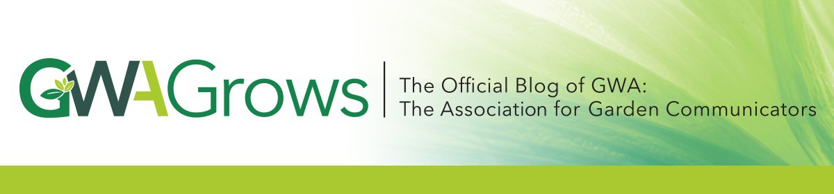 GWAGrows | The Official Blog of GWA: The Association for Garden Communicators